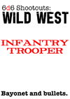 6d6 Shootouts - Infantry Trooper