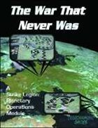 The War That Never Was: a Planetary Operations Module