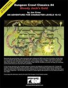 Dungeon Crawl Classics #4: Bloody Jack's Gold