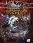 Wicked Fantasy Factory #3: Throwdown with the Arm-Ripper