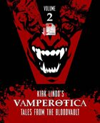 Kirk Lindo's VAMPEROTICA: Tales from the Bloodvault V2