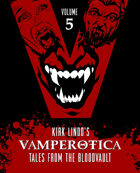 Kirk Lindo's VAMPEROTICA: Tales from the Bloodvault V5