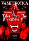 Vamperotica Tales From The Bloodvault Movie