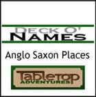 Deck O' Names Anglo Saxon Places