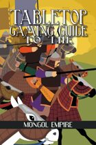 Tabletop Gaming Guide to the: Mongol Empire