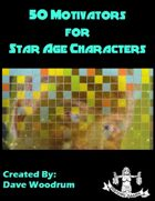 50 Motivators for Star Age Characters