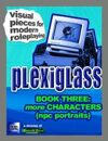 Plexiglass - Book Three: More Characters