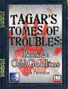 Tagar's Tomes of Troubles: Odd Goblins