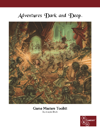 Adventures Dark and Deep Game Masters Toolkit