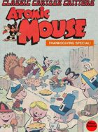 Classic Cartoon Critters: Atomic Mouse-Thanksgiving Special