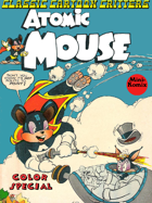 Classic Cartoon Critters: Atomic Mouse-Color Special