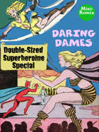 Daring Dames: Double-Sized Superheroine Special