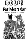 ROLF: Bat Meets Cat
