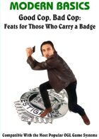 Modern Basics -- Good Cop, Bad Cop: Feats for Those Who Carry a Badge