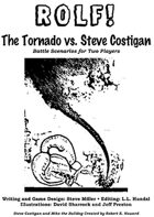 ROLF: The Tornado vs. Steve Costigan