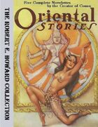 Oriental Stories: Five Novelettes by the Creator of Conan
