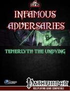 Infamous Adversaries: Temerlyth the Undying