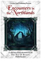 The Age of Shadow: Encounters in the Northlands
