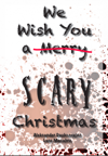 We Wish You a SCARY Christmas by Lans Macabre
