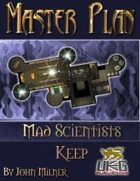 Master Plan: Mad Scientists Keep