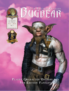 5th Edition Racial Options - Bugbears!