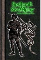 Spellcraft & Swordplay Core Rulebook