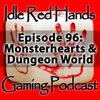Episode 96: Monsterhearts & Dungeon World