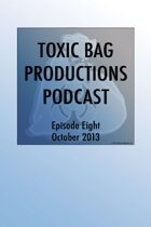 Toxic Bag Podcast Episode 8