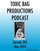Toxic Bag Podcast Episode 203