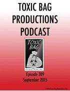 Toxic Bag Podcast Episode 309