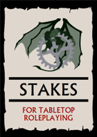 Stakes For Tabletop Roleplaying