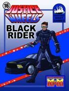 Justice Wheels #16 Black Rider [M&M]