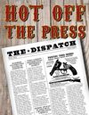 Hot off the Press - The Dispatch Vol.1 No.1