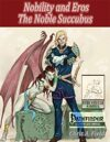 Nobility and Eros: The Noble Succubus