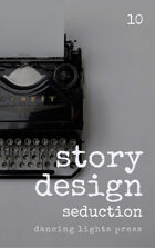 Story Design: Seduction Stories