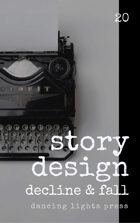 Story Design: Decline-and-Fall Stories