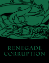 Renegade ~ Corruption