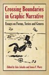Crossing Boundaries in Graphic Narrative: Essays on Forms, Series and Genres