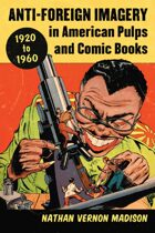 Anti-Foreign Imagery in American Pulps and Comic Books