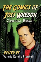 The Comics of Joss Whedon: Critical Essays