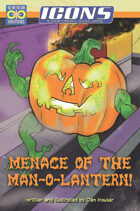 ICONS: The Menace of the Man O' Lantern