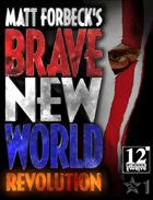 Matt Forbeck's Brave New World: Revolution