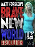 Matt Forbeck\'s Brave New World: Resolution