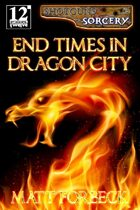 Matt Forbeck's End Times in Dragon City available now!