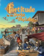 Fortitude: by the Docks of Big Lake