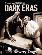 Dark Eras: The Bowery Dogs (Werewolf: the Forsaken)