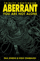 You Are Not Alone - Trinity Continuum: Aberrant Comic