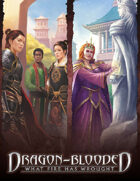 Dragon-Blooded: What Fire Has Wrought Storytellers Screen