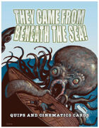 They Came From Beneath the Sea! Quips and Cinematics Cards