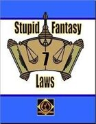 Stupid Fantasy Laws, Vol. 7